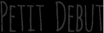 PETIT DEBUT